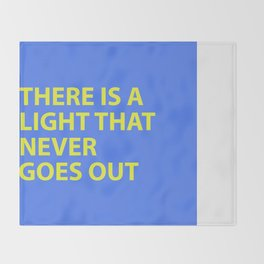 THERE IS A LIGHT THAT NEVER GOES OUT Throw Blanket
