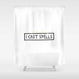 I Cast Spells Shower Curtain