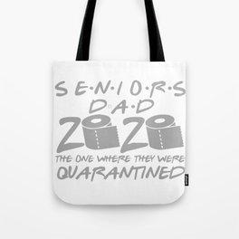 Grads Seniors Dad 2020 Quarantined Tote Bag