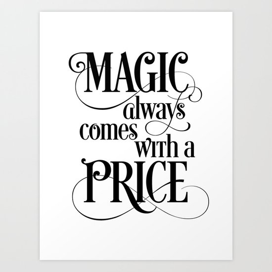 Magic Always Comes With a Price Art Print