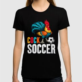 Funny Adult Humor Cock Soccer, Hilarious Sports Game Athlete T-shirt