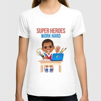 super heroes T-shirts featuring Super Heroes Work Hard by youngmindz