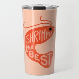 Shrimply the Best Travel Mug