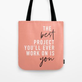 The Best Project You'll Ever Work On Is You Tote Bag