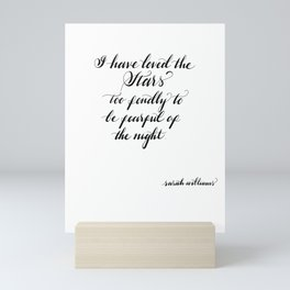 Star Quote - I have loved the stars quote - Sarah Williams Calligraphy Quote - Night lover quote - Motivational Quote Mini Art Print