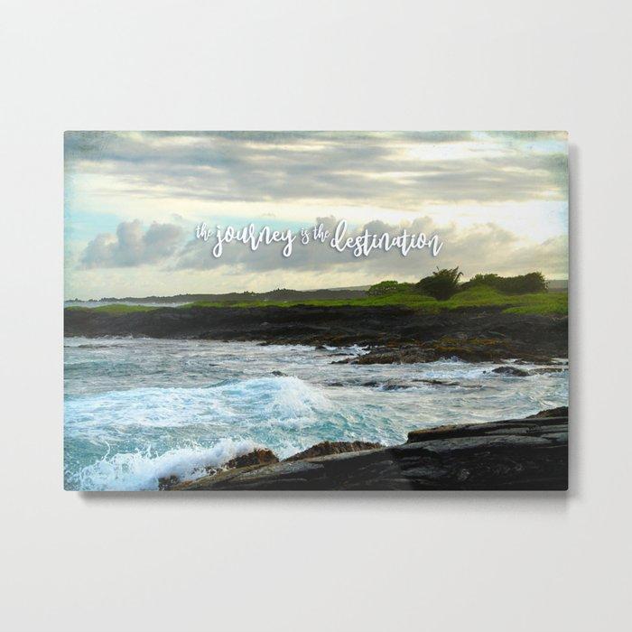 """The journey is the destination"" Hawaii black sand beach photo Metal Print"