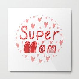 Super mom  typography phrase Metal Print