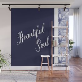 Positive Quote Affirmation Beautiful Soul Wall Mural