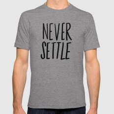 Never Settle Mens Fitted Tee MEDIUM Tri-Grey