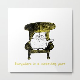 Everywhere is a Scratching Post  (Yellow) Metal Print