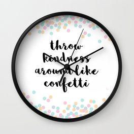 Throw Kindness Around Quote Wall Clock