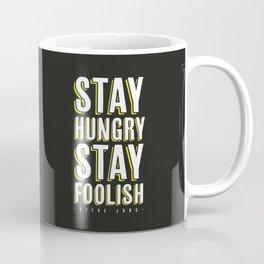Stay Hungry, Stay Foolish - Steve Jobs Quote Coffee Mug