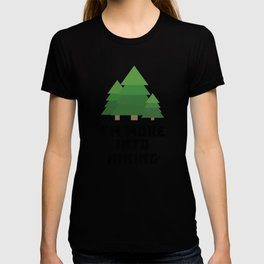 More into hiking T-Shirt for Women, Men and Kids T-shirt