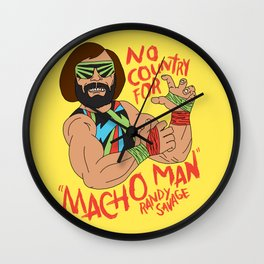 NO COUNTRY FOR MACHO MAN Wall Clock