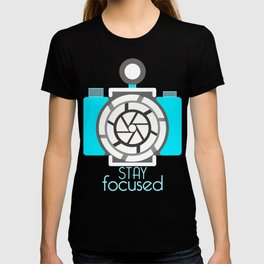 Stay Focused Photographer Photos Camera Design T-shirt