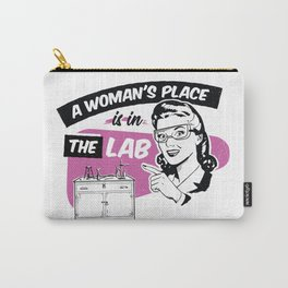 A Woman's Place Is In A Lab Carry-All Pouch