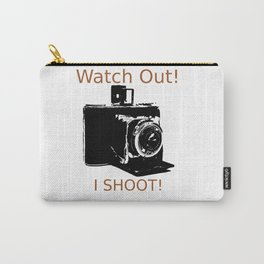 Watch Out, I Shoot Photos! Carry-All Pouch