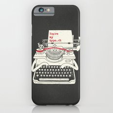 You're my type Slim Case iPhone 6s