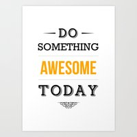 motivational Art Prints featuring Lab No. 4 - Do something awesome today Inspirational Quotes Poster by Lab No. 4