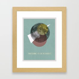Anything is Reachable Framed Art Print