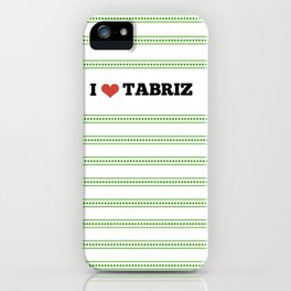 I Love Tabriz iPhone Case