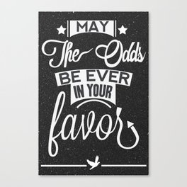 May the odds be ever in your favor. Canvas Print