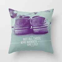 not all who wander are lost Throw Pillows featuring Not all those who wander are lost by Gal Ashkenazi