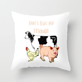 Don't eat my friends 1 (2) Throw Pillow