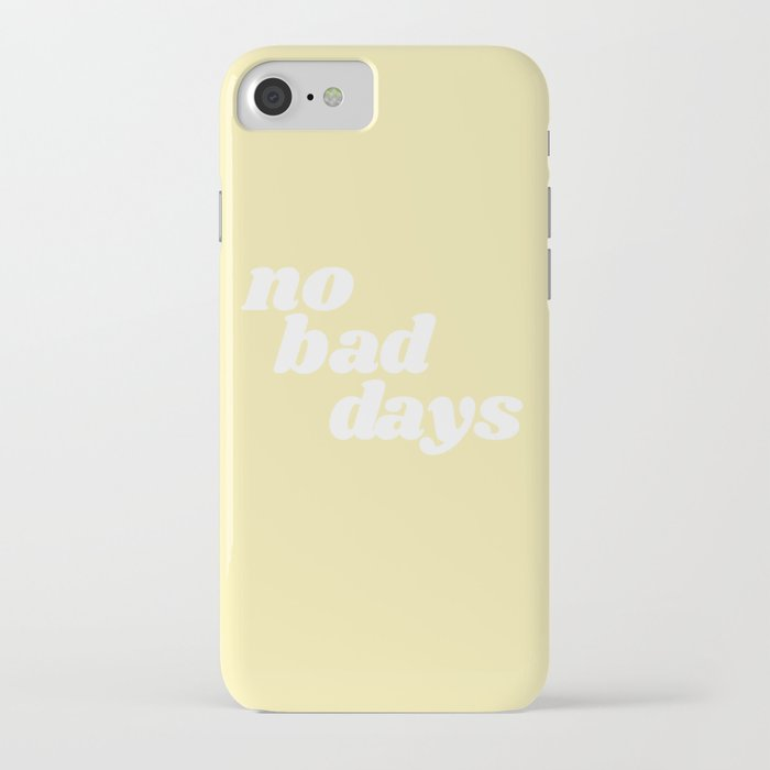 no bad days viii iphone case