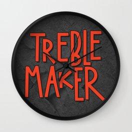 Treble maker not trouble maker Wall Clock