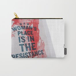 A Woman's Place is in the Resistance Carry-All Pouch