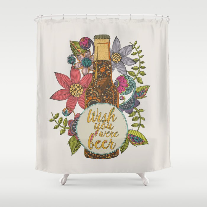 Wish You Were Beer Shower Curtain