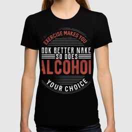 Funny Fireball Makes You Look Better Drunk Gift design T-shirt