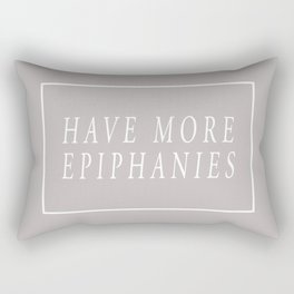 Have More Epiphanies (Grey) Rectangular Pillow