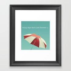 Rainy Days don't Last Forever Framed Art Print
