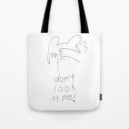 don't look at me! Tote Bag