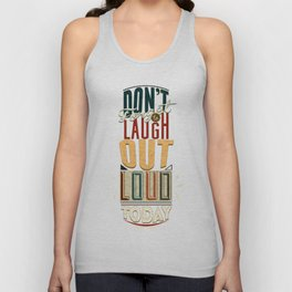 Don't forget to laugh out loud today Unisex Tank Top