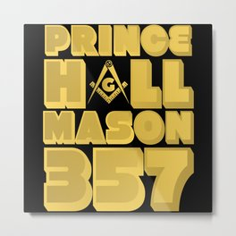Prince Hall Mason 357 Freemasonry Sign Mason Metal Print