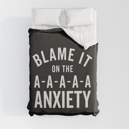 Blame It On Anxiety Funny Quote Duvet Cover