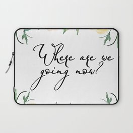 Where are we going now? Laptop Sleeve