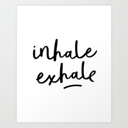 Inhale Exhale black and white contemporary minimalism typography print home wall decor bedroom Art Print