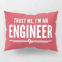 Trust Me Engineer (Red) Funny Quote Pillow Sham