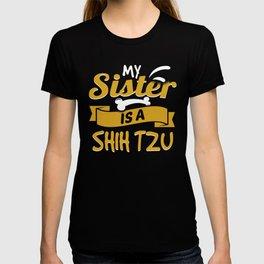 My Sister Is A Shih Tzu T-shirt