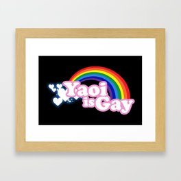 Yaoi is Gay (High Contrast Version with T-shirts) Framed Art Print