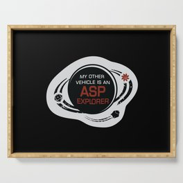 MY OTHER VEHICLE IS AN ASP Serving Tray