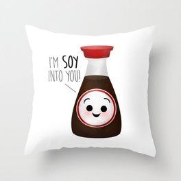 I'm Soy Into You! Throw Pillow