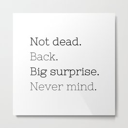 Not dead. Back - Doctor Who - TV Show Collection Metal Print