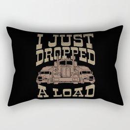 I JUST DROPPED A LOAD Trucker Big Rig Truck Truck Rectangular Pillow