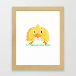 Want to be my peep? Framed Art Print