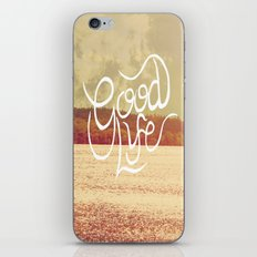 Good Life  iPhone & iPod Skin